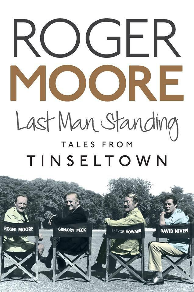 Roger Moore - LAST MAN STANDING - Tales From Tinseltown